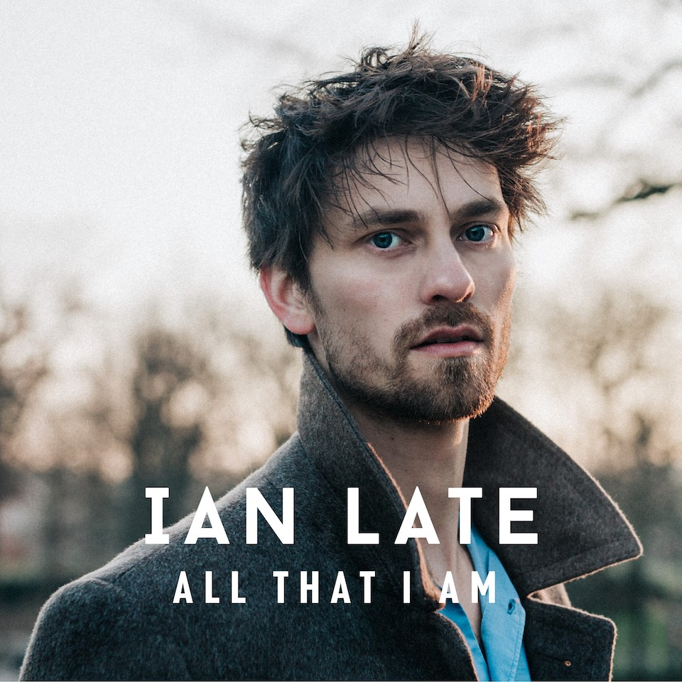 IAN LATE_All That I Am.jpg