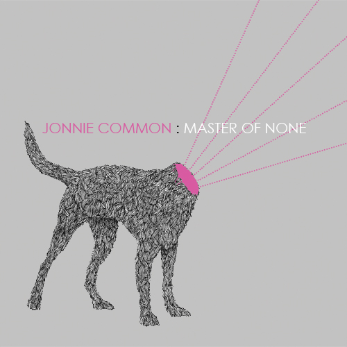 Jonnie Common Master Of None 2011 LP / DL BUY / LISTEN