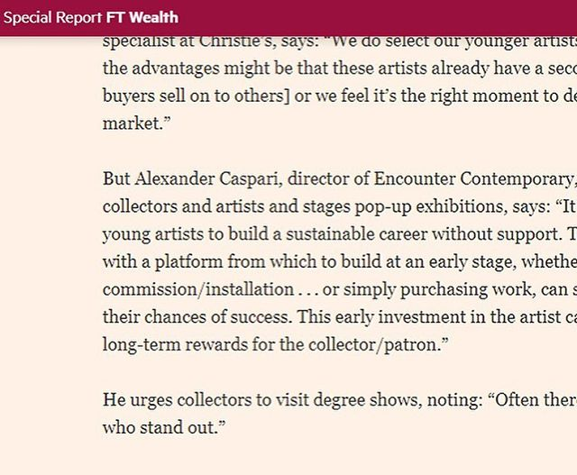 Very honoured to be quoted in FT yesterday on the importance of supporting young artistic talent! Thanks to Dalya Alberge for the article. @financialtimes @encountercontem @friezeartfair @flowersgallery @anitazart @victoriamaysiddall @manchestermedici @victoriamirogallery @matthew_flowers @christiesinc @ra_schools @elizacbc @alexander.caspari #encountercontemporary #emergingtalent #contemporaryart #onestowatch