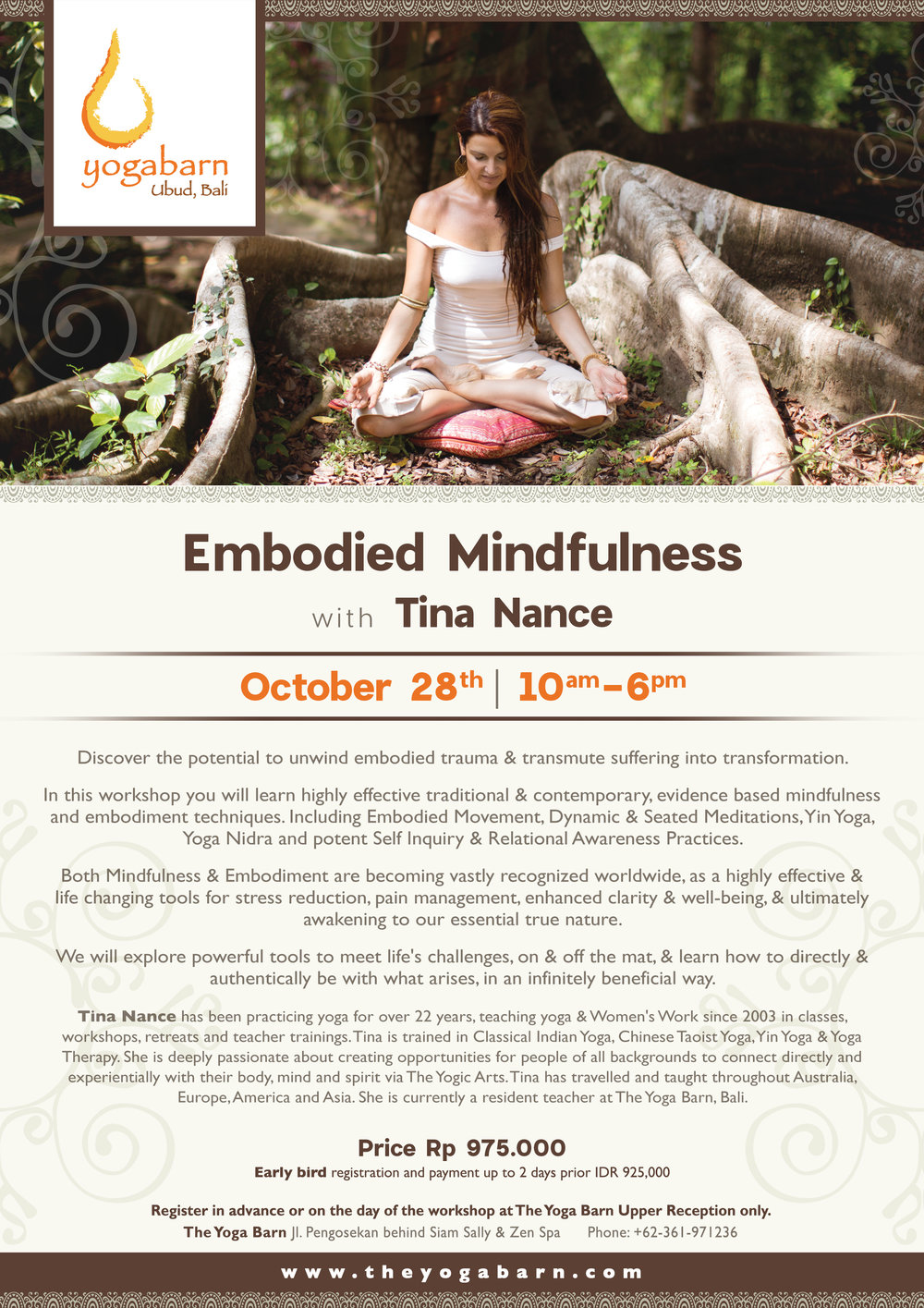 - Embodied MindfulnessOctober 28, 2018 10:00am-6:00pmRp 975,000. *Early Bird registration and payment 2 days prior Rp 925,000Discover the potential to unwind embodied trauma and transmute suffering into transformation.In this workshop you will learn highly effective tradtional & contemporary, evidence based mindfulness and embodiment techniques, including Embodied Movement, Dynamic & Seated Meditations, Yin Yoga, Yoga Nidra and potent self inquiry & relational awareness practices.Both Mindfulness and Embodiment are becoming vastly recognized worldwide, as a highly effective & life changing tools for stress reduction, pain management, enhanced clarity and well-being, ultimately awakening to our essential true nature.We will explore powerful tools to meet life's challenges, on & off the mat, learn how to directly and authentically be with what arises, in an infinitely beneficial way.