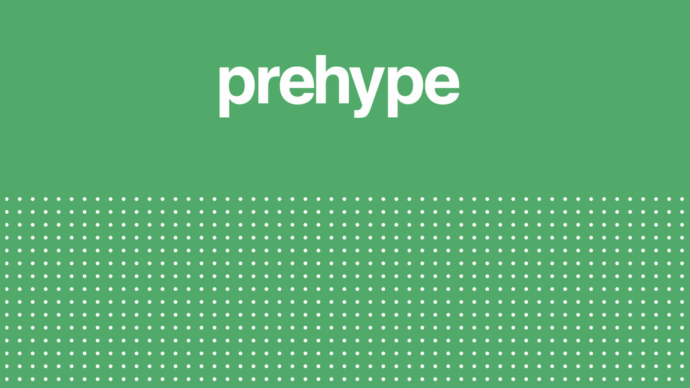 1. Prehype Master Slides.001.jpeg