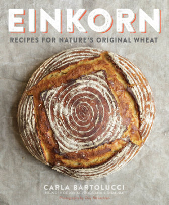 Book Review: Einkorn - Recipes for Nature's Original Wheat