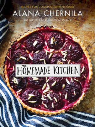 Book Review: The Homemade Kitchen - Recipes for Cooking with Pleasure by Alana Chernila