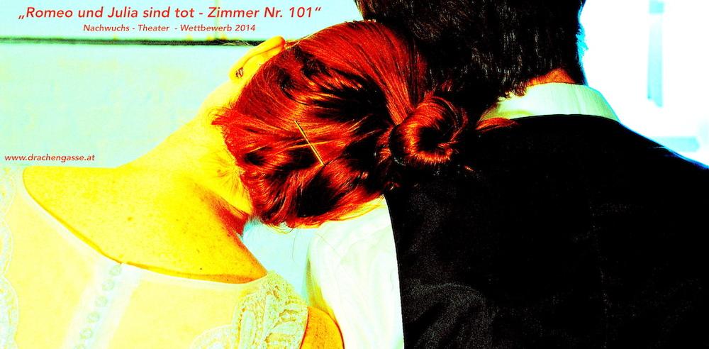 "2 - 21. Juni 2014 ""Romeo und Julia sind tot - Zimmer NR. 101"" Theater Drachengasse"