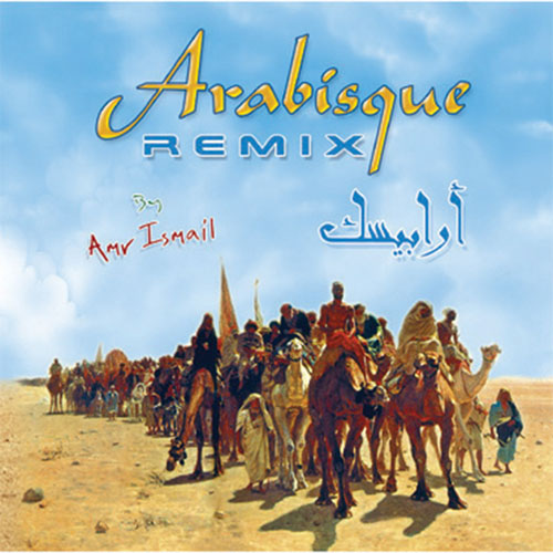 Arabisque Remix/  Amr Ismail    BUY IT