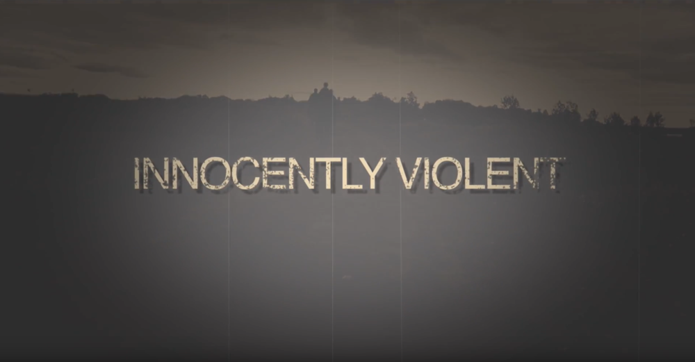 INNOCENTLY VIOLENT