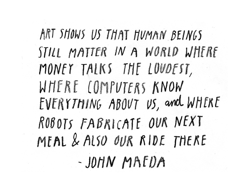 John Maeda JohnMaeda Art Design Start Up Quote