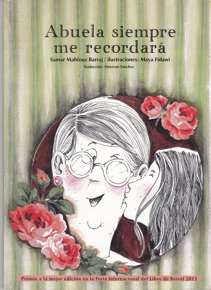 Abuela Siempre Me Recordara (My Grandmother Will Always Remember Me) by Samar Mahfouz Barraj and Maya Fidawi