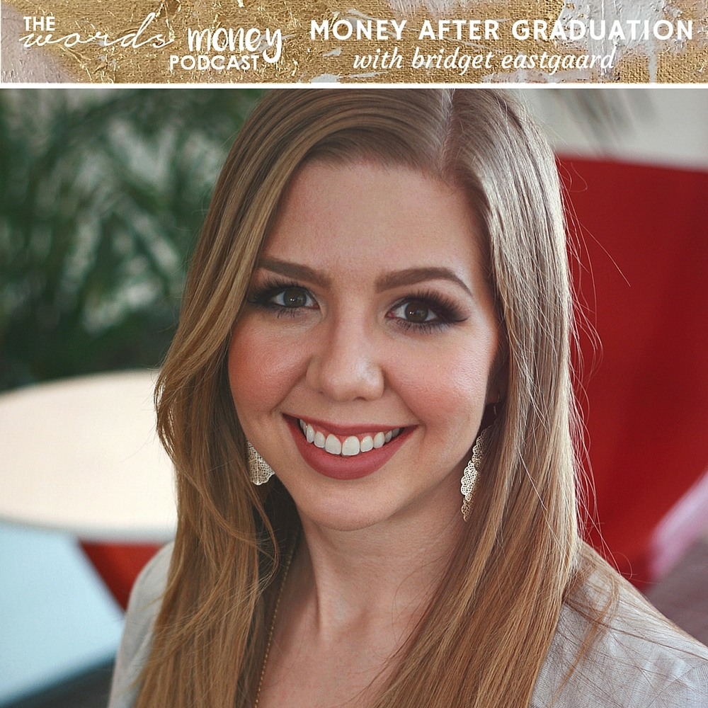 Interview with Bridget Eastgaard from Money After Graduation on the Words and Money Podcast