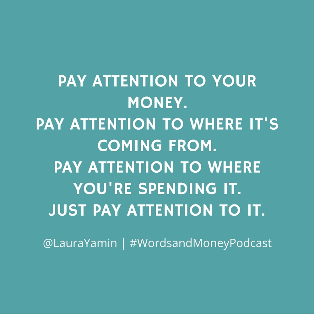 "Quote from the Words and Money Podcast ""Saying 'Yes' To Savings with Laura Yamin"" Check it out!"