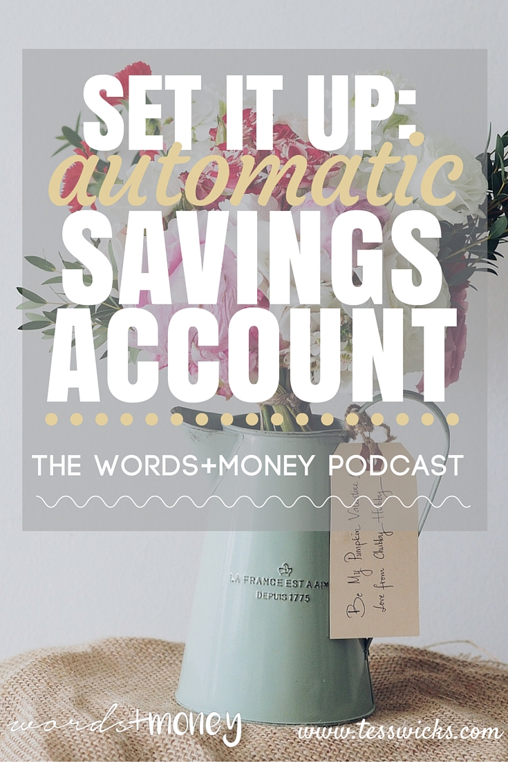 Learn how to set up an automatic savings account in this podcast interview with Laura Yamin #WordsandMoneyPodcast