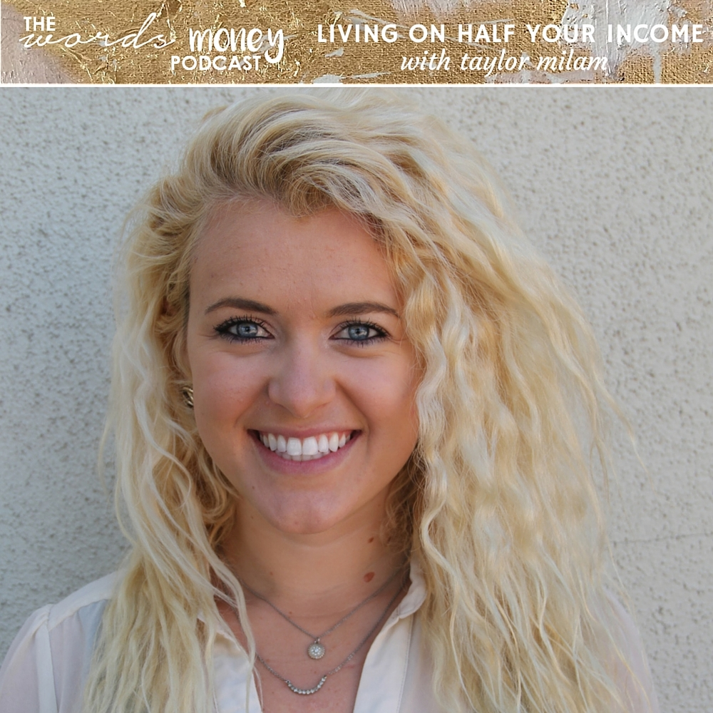 WM 028 Living on Half Your Income with Taylor Milam on the Words and Money Podcast.