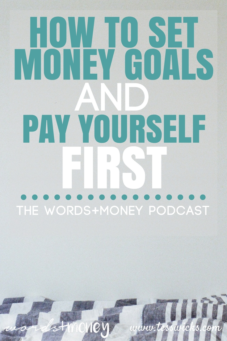 Learn how to set money goals and pay yourself first. Plus a FREE Download to make sense of it all!