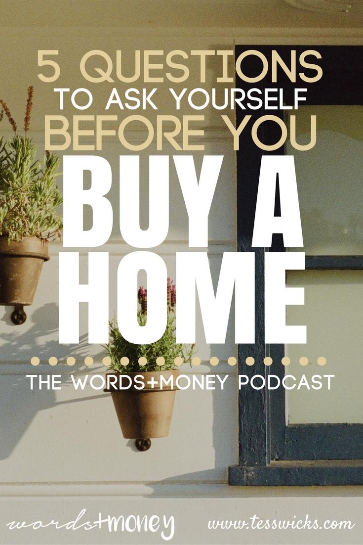What 5 questions you should be asking yourself before you buy a home.