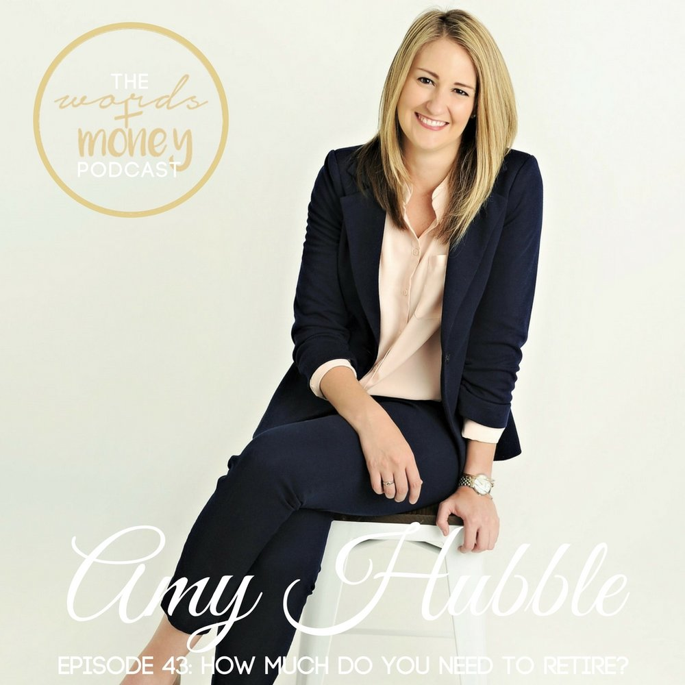 The Words and Money Podcast: How Much You Need to Retire and Why to Invest ASAP with Amy Hubble.