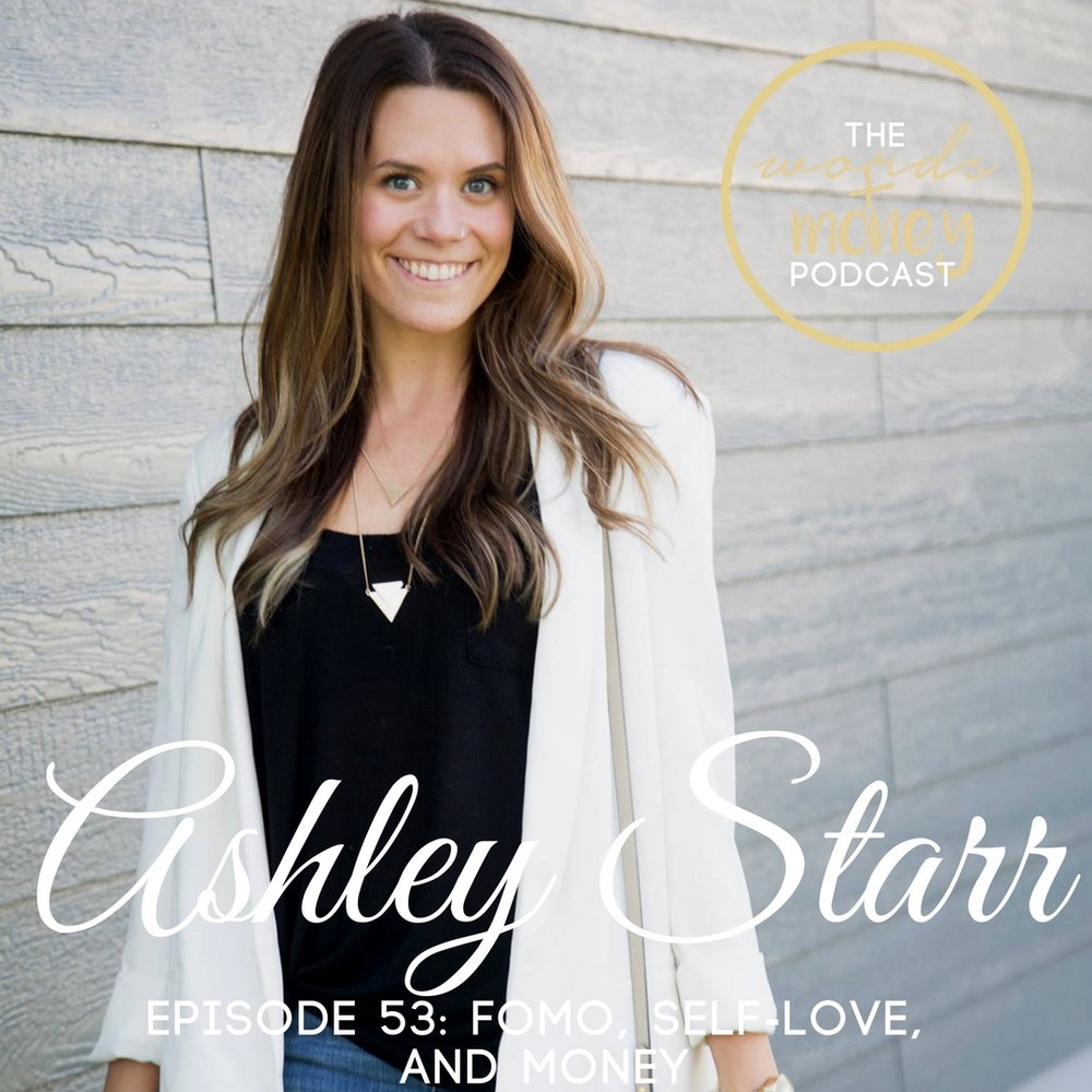 WM 053 FOMO, Self-Love, and Money with Ashley Starr.jpg
