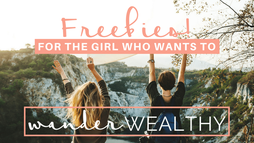 Check out my free stuff at wander wealthy