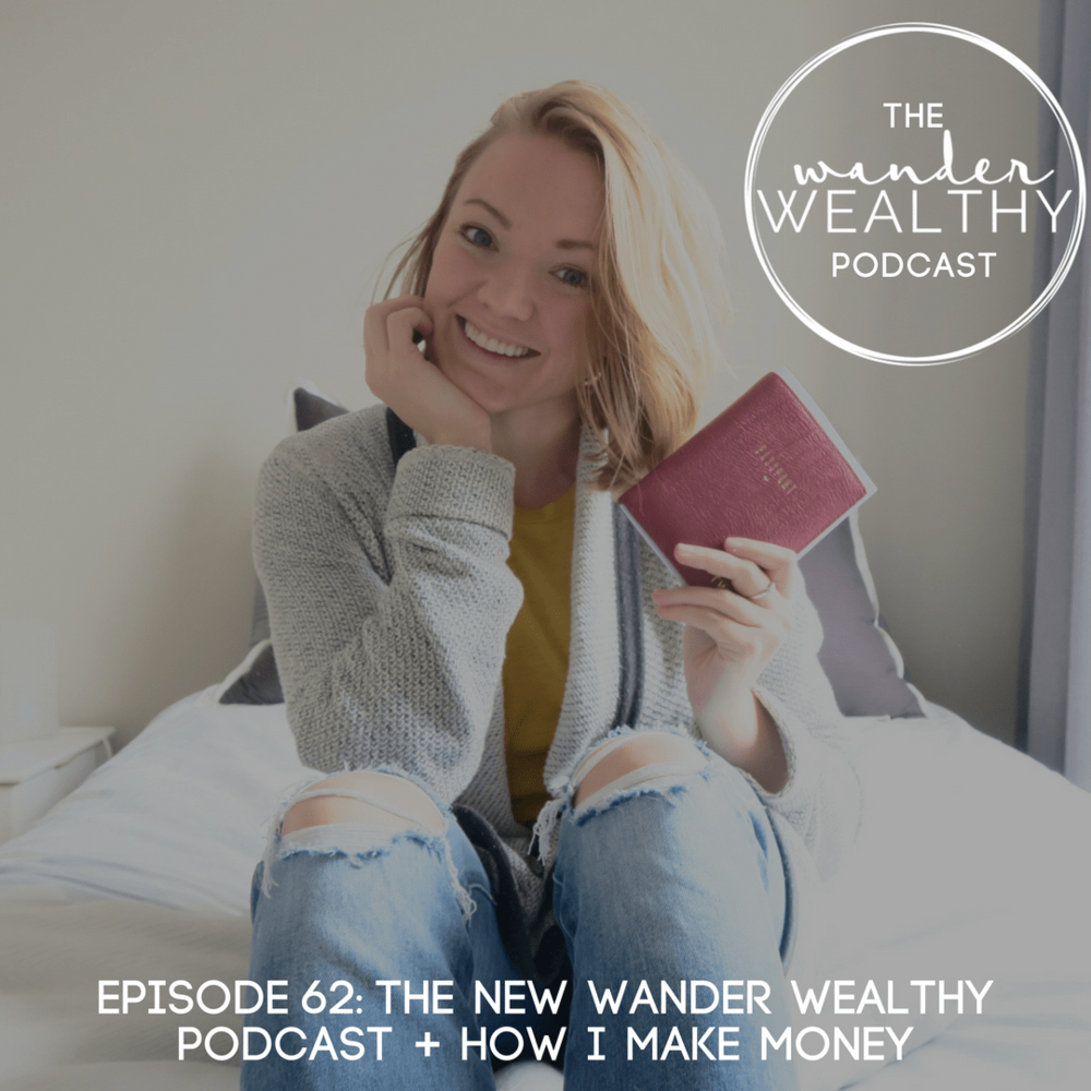 WW 062 The New Wander Wealthy Podcast + How I Make Money-min.png