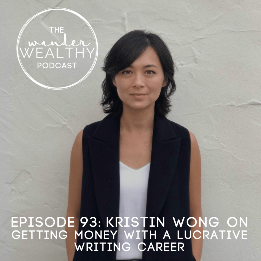 WW 093 Kristin Wong on Getting Money With a Lucrative Writing Career.png