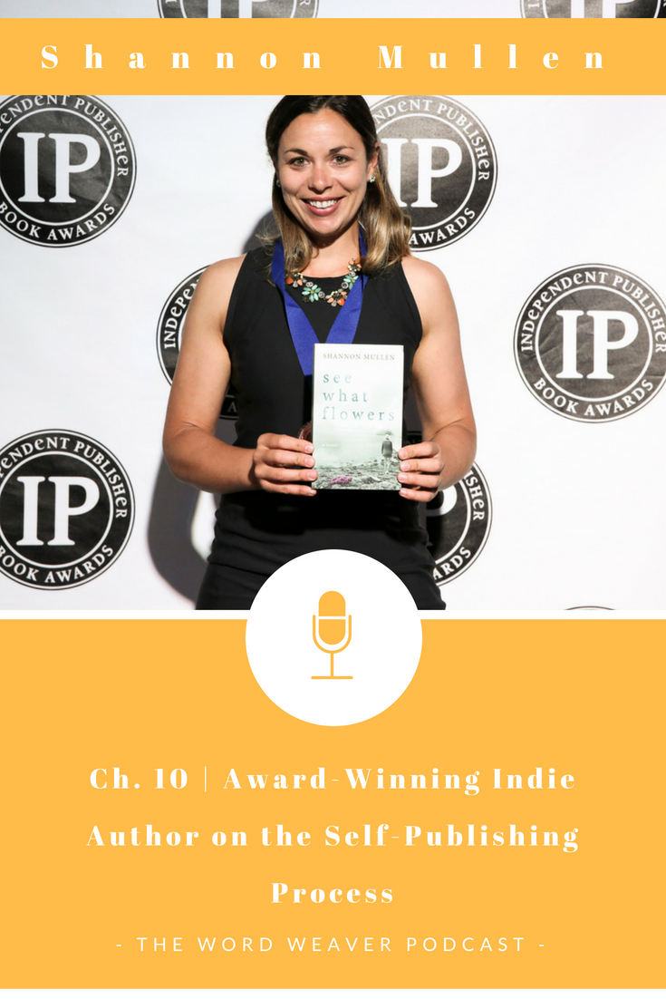 Word Weaver Podcast - Award Winning Indie Author Shannon Mullen on the Self Publishing Process with Amazon's CreateSpace Self Publishing Platform - Podcast for Writers - Podcast on Writing