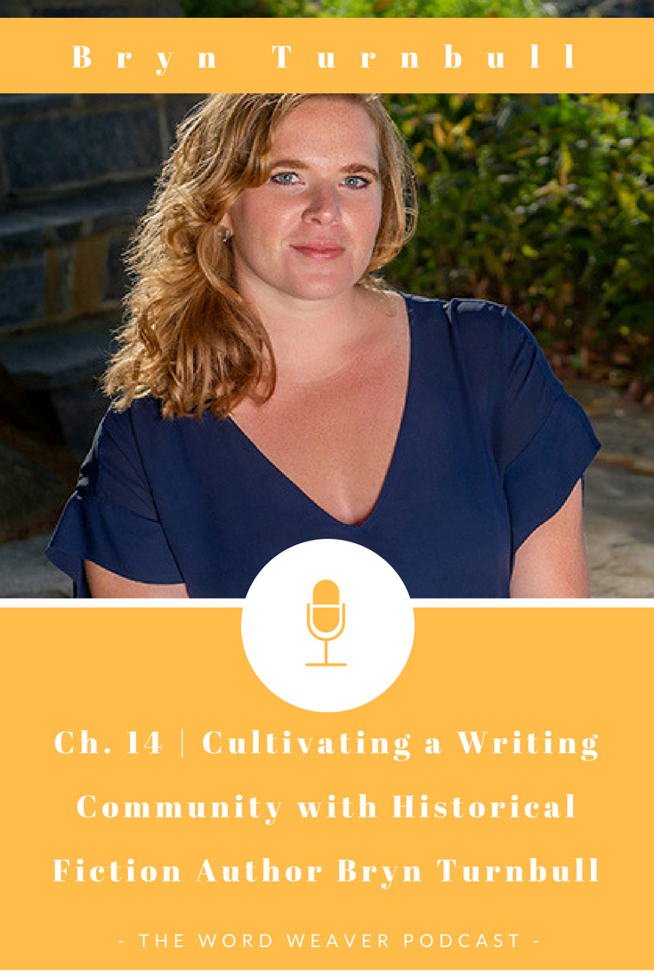 Historical Fiction Author Bryn Turnbull - Cultivating a Writing Community - University of St Andrews Masters of Creative Writing - Word Weaver Podcast for Writers