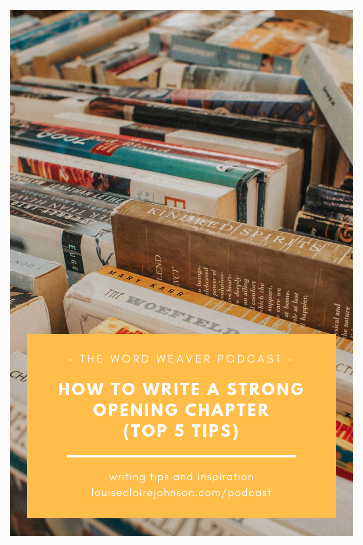 How to write a strong opening chapter (Top 5 Tips) - The Word Weaver Podcast (Chapter 9).png