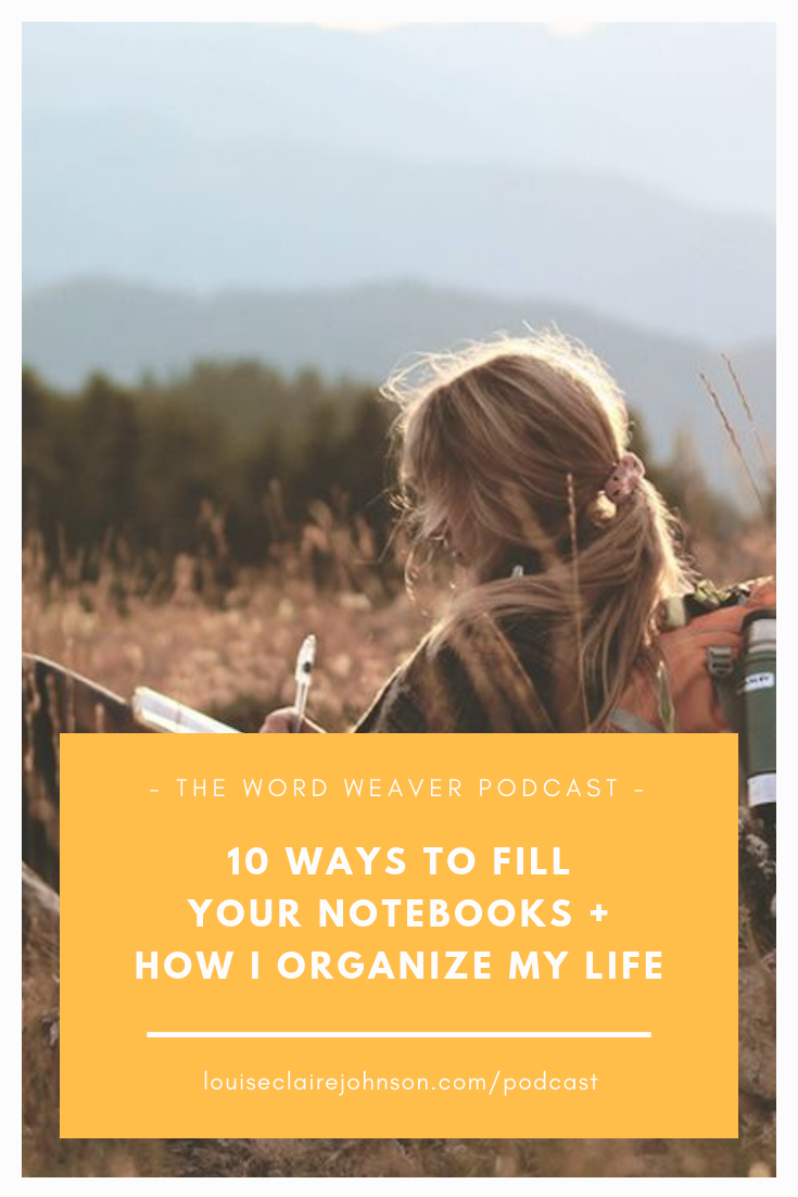 10 Ways to Fill your Notebook + How I Organize my Life - Word Weaver Podcast