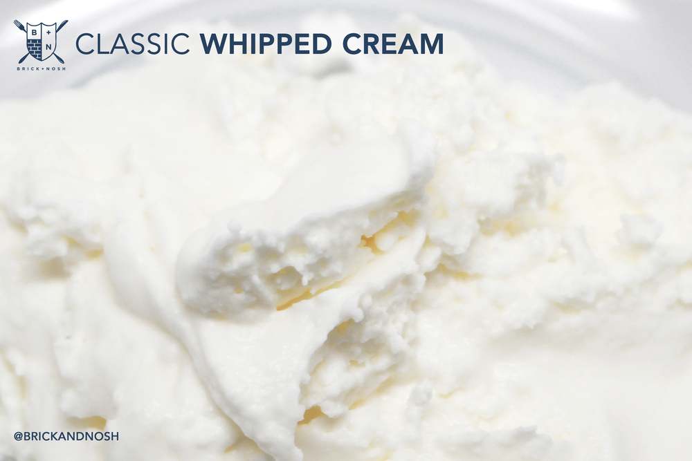 Classic Whipped Cream @BrickandNosh