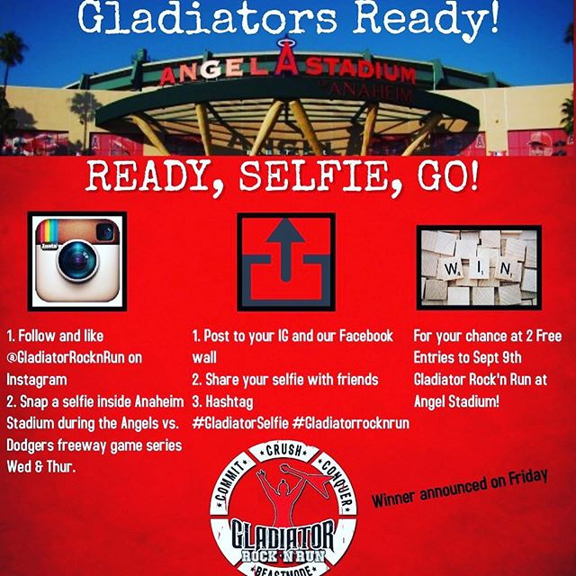 **Instagram Selfie Giveaway** READY, SELFIE, GO!  1. Follow and like @gladiatorrocknrun  2. Snap a selfie inside Anaheim Stadium during the Angels vs. Dodgers freeway game series today or tomorrow.  3. Post to your IG & share on Facebook  4. Hashtag #GladiatorSelfie #gladiatorrocknrun  Winner will get 2 Free Entries to Sept 9th Gladiator Rock'n Run at Angel Stadium! www.gladiatorrocknrun.com  #gladiatorrocknrun #GladiatorSelfie #atthebigA #thehaloway #freewayseries #angles #selfiecontest #gladiatorevent #gladiatorrocknrun2017