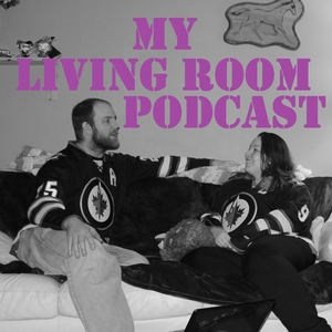 My Living Room Podcast - Not A Real Comedian