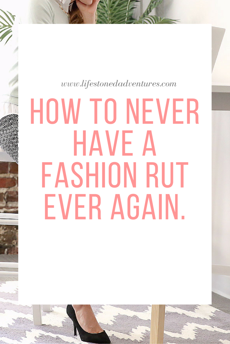 Get out of that fashion rut Now!