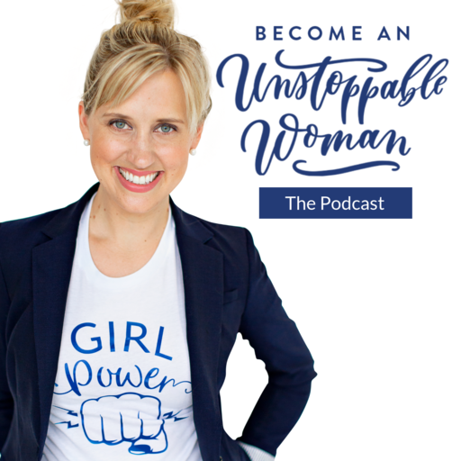 """Become and Unstoppable Woman - """"Your Fastest Ticket To Creating Your BEST Life At Your Best Self"""" with Devin Jones"""