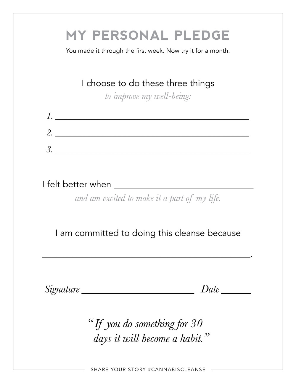 If you made it through the week, try it for a month! Fill in this pledge sheet and post it as a reminder of your own personal well-being goals and how you intend to get there.