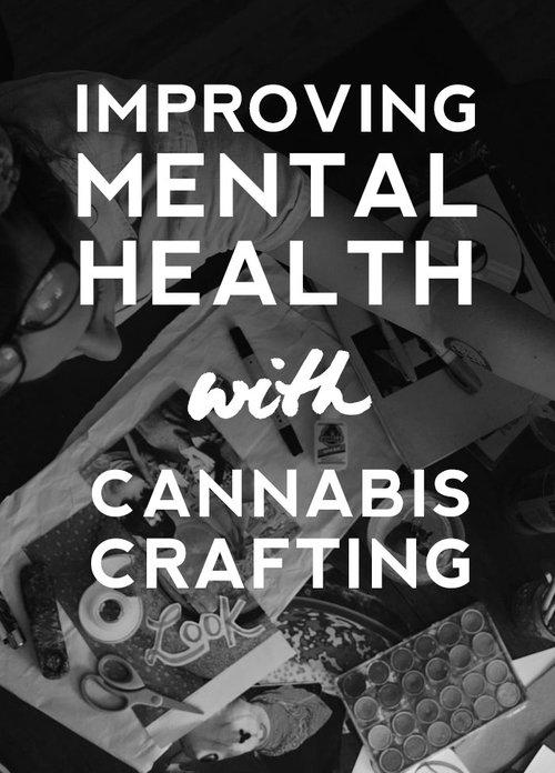 improve-mental-health-cannabis-crafting