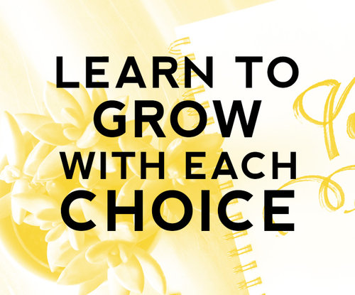 grow-with-each-choice