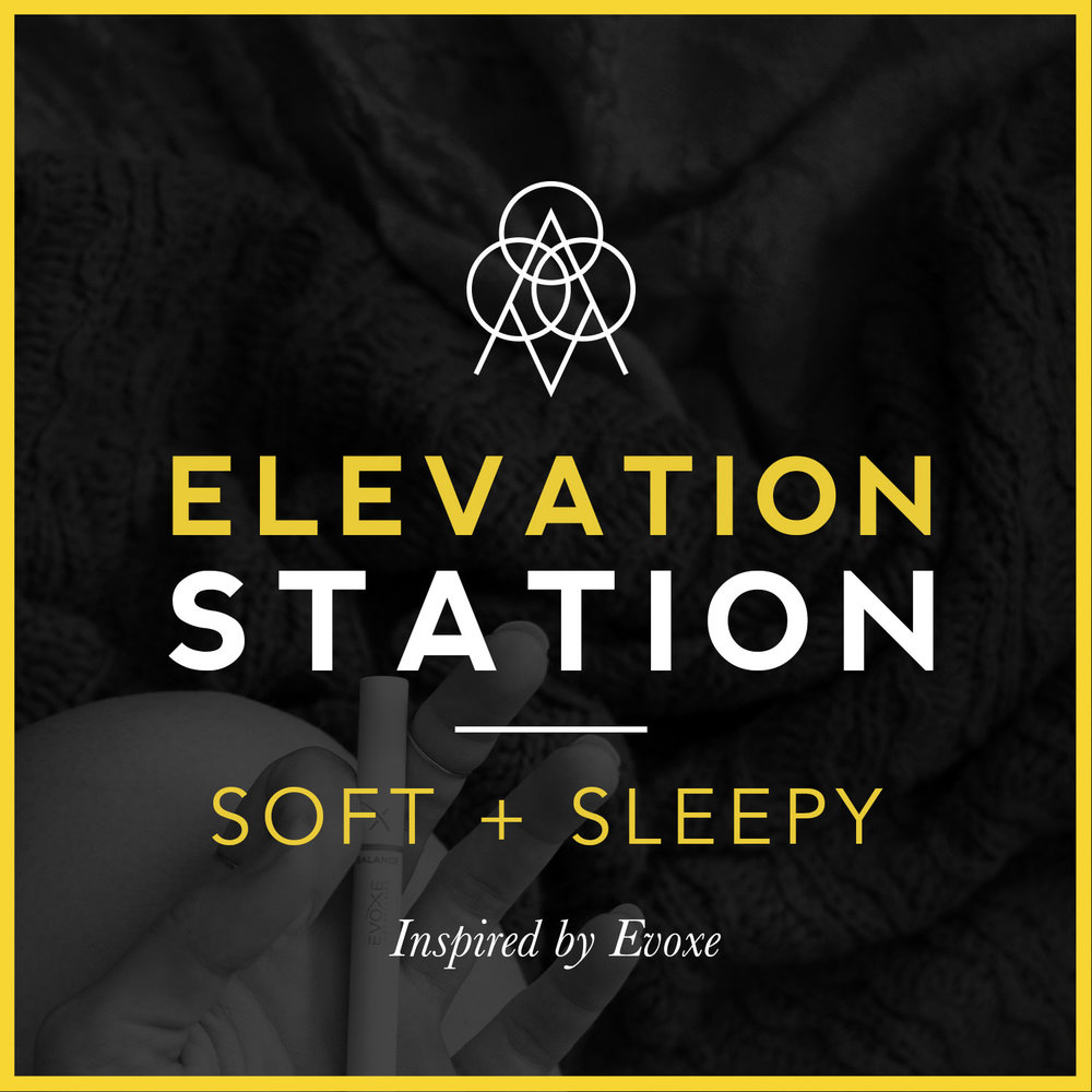 Check out this Soft + Sleepy Elevation Station inspired by Evoxe's CBD Balance pen. Perfect for winding down at the end or giving yourself a massage!
