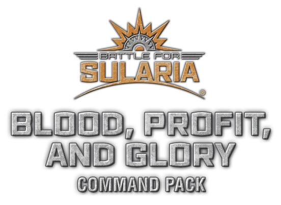 Battle for Sularia Command Pack: Blood, Profit, and Glory