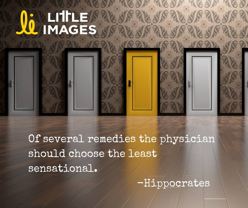 "Image: Foyer with 3 white doors and one bright yellow door, all closed. Text: ""Of several remedies the physician should choose the least sensational.' - Hippocrates. Littleimages.org"""