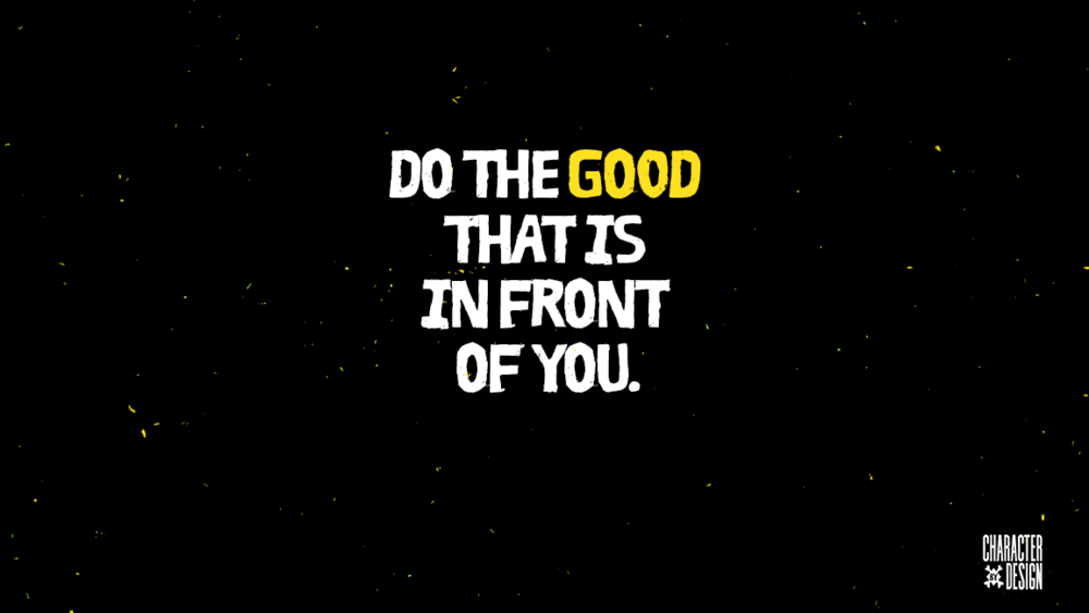 do the good in front of you.png