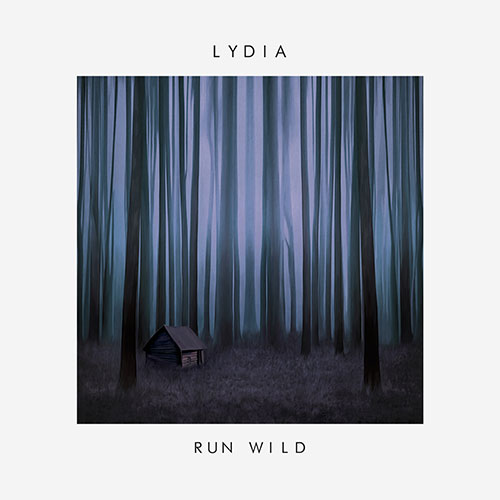LYDIA // RUN WILD // ALL SONGS CO-WRITER//CO-    PRODUCER// MIXING (SELECTED TRACKS)// KEYS//PROGRAMMING//   E.GUITAR//A.GUITAR//BASS// AUX.PERCUSSION