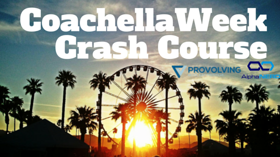 Coachella Week Crash Course