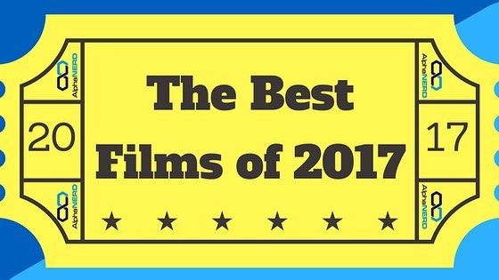 The Best Films of 2017 now on AlphaNerd.co! Did your favorites make the list?