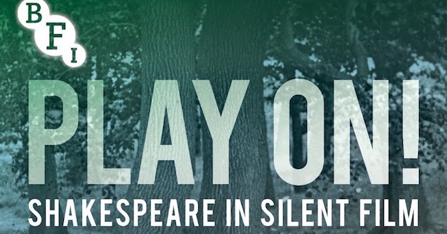 PLAY ON! SHAKESPEARE IN SILENT FILM - After a very successful live-music screening at the BFI, I am pleased to say that 'Play On : Shakespeare in Silent Film