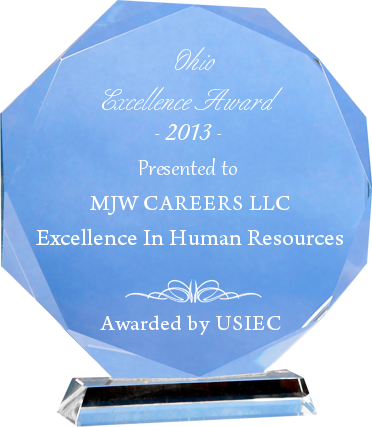 Proud to announce that MJW Careers, LLC has been recognized as a 2013 Ohio Excellence Award recipient!