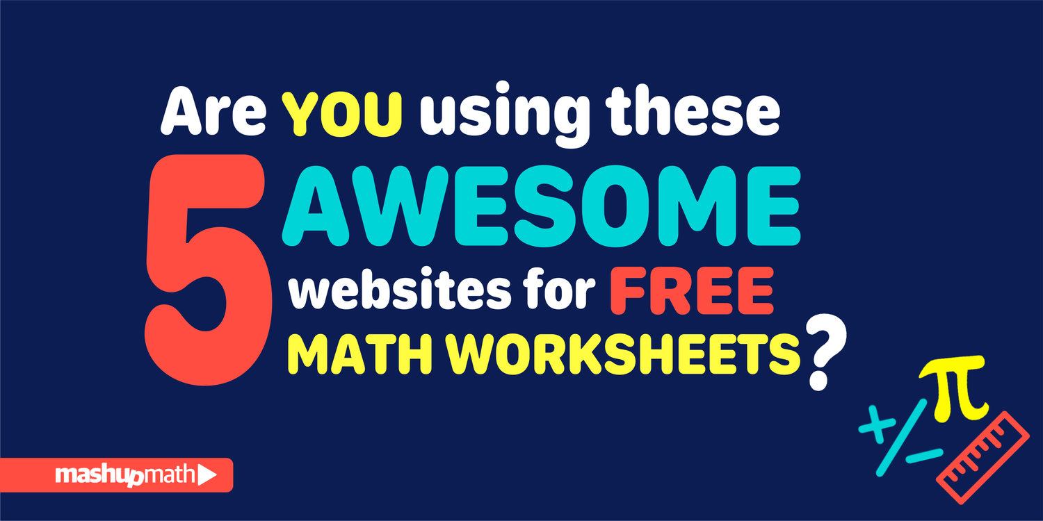 Are you using these 5 awesome websites for free math worksheets – Math Worksheets Websites