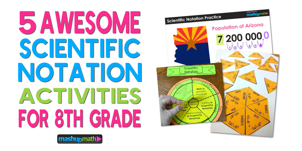 5 Awesome 8th Grade Scientific Notation Activities Mashup Math