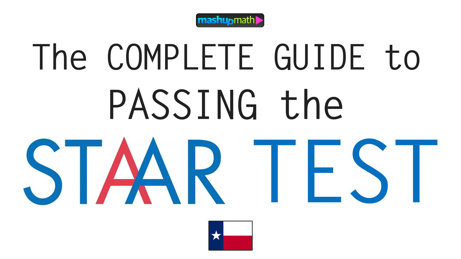 The Ultimate Guide to Passing the Texas STAAR Test — Mashup Math