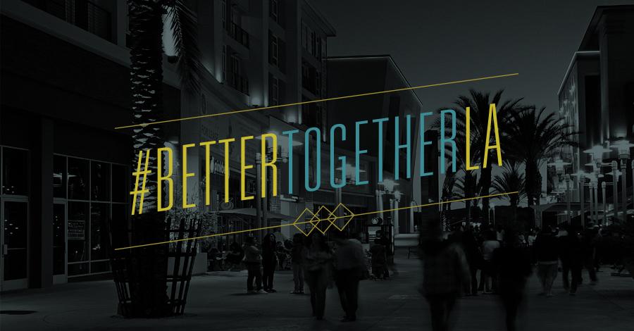 #BetterTogetherLA