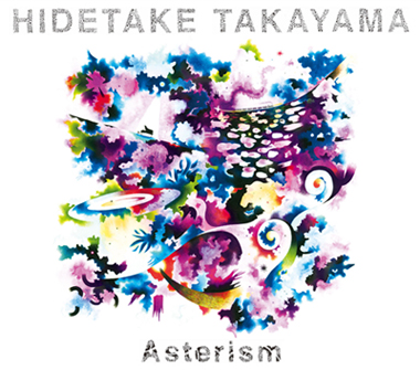 "THE LAST BEGINNING feat Yo Harding HIDETAKE TAKAYAMA "" Asterism"" 2014"