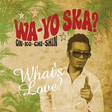 """LA VIE EN ROSE feat Yo Harding / What's Lave? """" WA-YO SKA ?"""""""